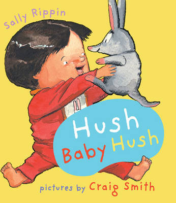 Hush Baby Hush by Sally Rippin