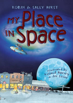 My Place in Space by Robin Hirst, Sally Hirst