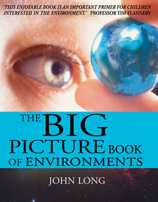 The Big Picture Book of Environments by John Long