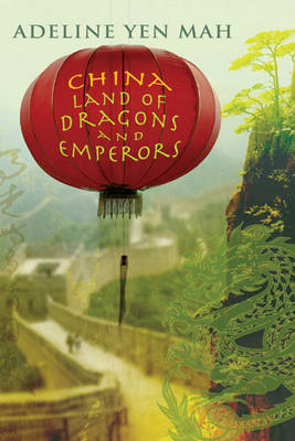 China Land of Dragons and Emperors by Adeline Yen Mah