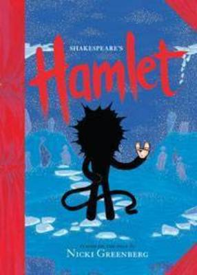 Shakespeare's Hamlet by Nicki Greenberg