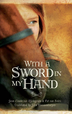 With a Sword in My Hand by Jean-Claude van Rijckeghem, Pat van Beirs