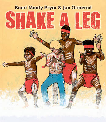 Shake a Leg by Boori Monty Pryor, Jan Ormerod
