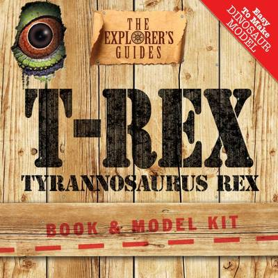 Tyrannosaurus Rex The Explorer's Guide by