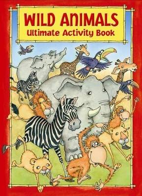 Wild Animals - Ultimate Activity Book by