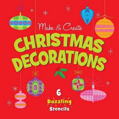Make and Create Christmas Decorations by