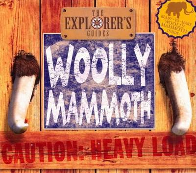 Woolly Mammoth The Explorer's Guide by
