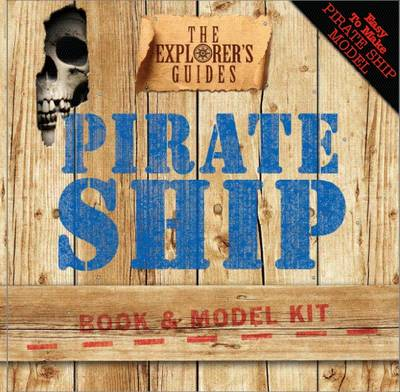 Pirate Ship The Explorers Guides by