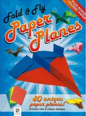 Fold and Fly Paper Planes by Hinkler Books PTY Ltd