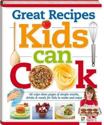 Great Recipes Kids Can Cook by