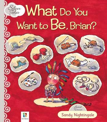 What Do You Want to be, Brian? by Hinkler Books PTY Ltd