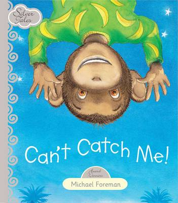 Can't Catch Me by Michael Foreman