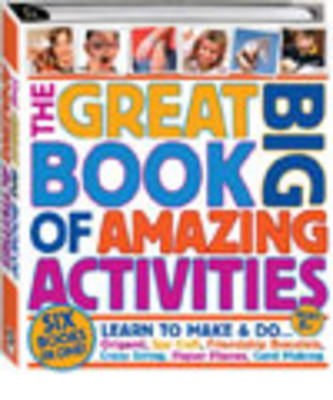 The Great Big Book of Amazing Activities by Hinkler Books PTY Ltd