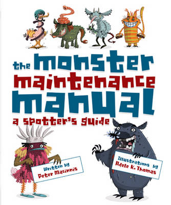 The Monster Maintenance Manual by Peter MacInnis