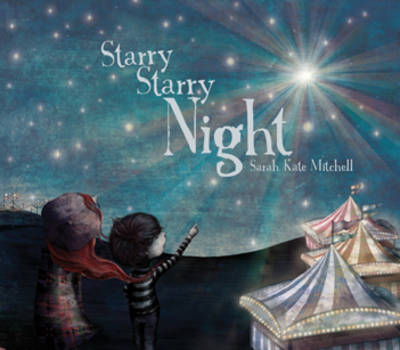 Starry Starry Night by Sarah Kate Mitchell