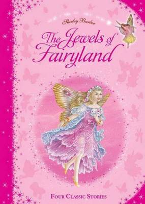 Shirley Barber's the Jewels of Fairyland Collection by Shirley Barber