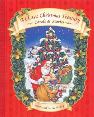 A Classic Christmas Treasury: Carols and Stories by Lee Krutop