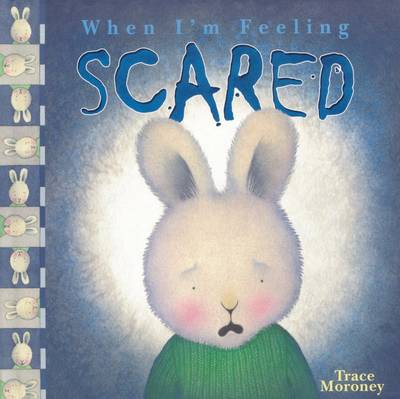 Feeling Scared by Trace Moroney
