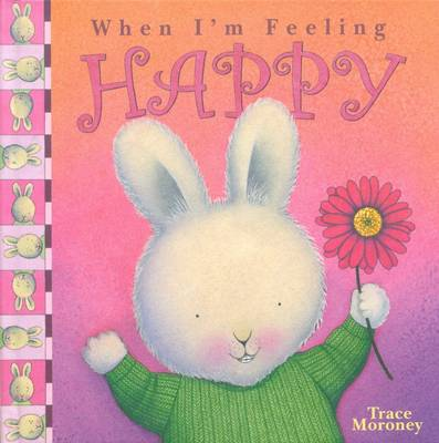 Feeling Happy by Trace Moroney