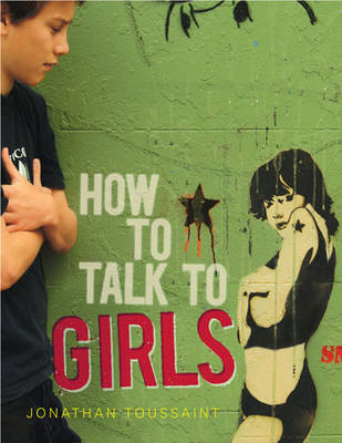 How to Talk to Girls by Jonathan Toussaint
