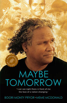 Maybe Tomorrow by Boori Monty Pryor, Meme McDonald