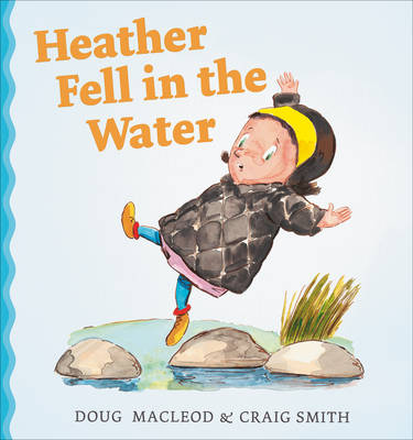 Heather Fell in the Water by Craig Smith, Doug MacLeod