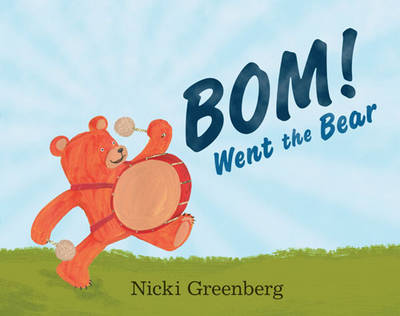 BOM! Went the Bear by Nicki Greenberg