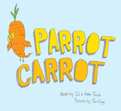 Parrot Carrot by Jol Temple, Kate Temple