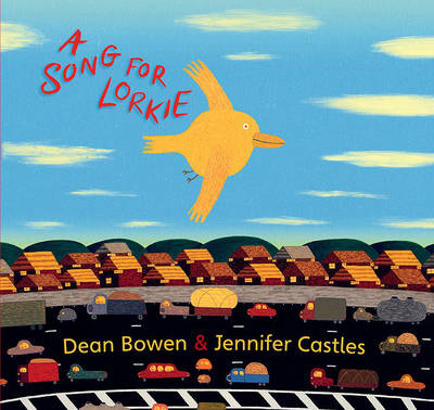 A Song for Lorkie by Jennifer Castles, Dean Bowen