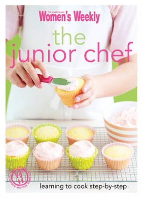 Junior Chef by The Australian Women's Weekly