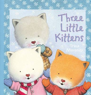 Three Little Kittens by Trace Moroney