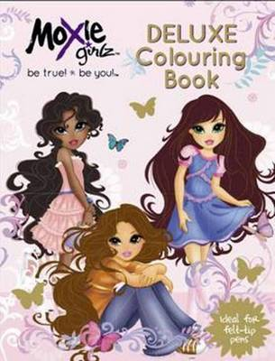 Moxie Girlz Deluxe Colouring Book by
