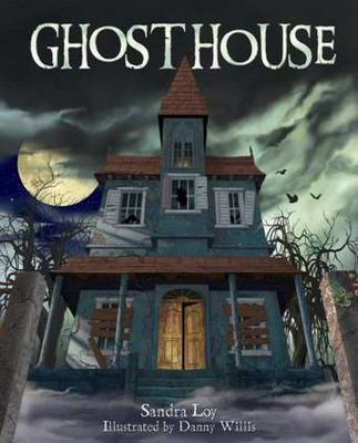Ghost House by Sandra Loy