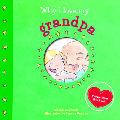 Why I Love My Grandpa by Alison Reynolds