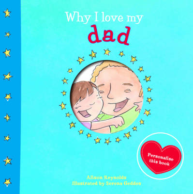 Why I Love My Dad by Alison Reynolds