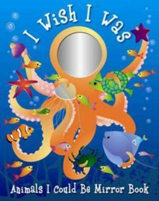 I Wish I Was Animals I Could Be Mirror by Mile Press Five