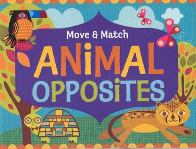 Move And Match Animal Opposites by Natalie Marshall