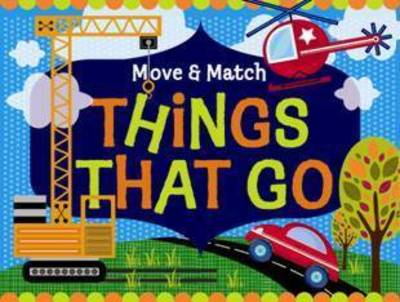 Move And Match Things That Go by Natalie Marshall