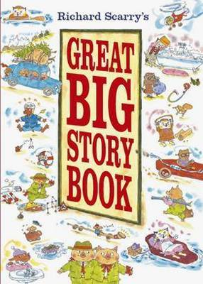 Richard Scarrys Great Big Story Book by Richard Scarry