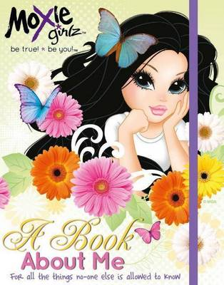 Moxie Girlz - A Book About Me by