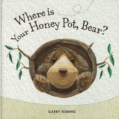 Where's Your Honey Pot, Bear? by Garry Fleming