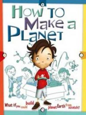 How to Make a Planet by Scott Forbes