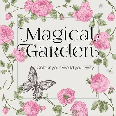 Colouring in Book - Magical Garden by New Holland Publishers