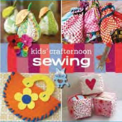 Kids' Crafternoon: Sewing by Kathreen Ricketson