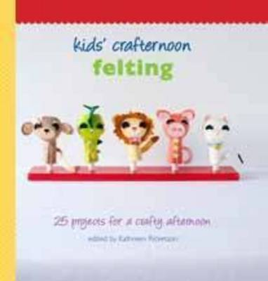 Kids' Crafternoon: Felting by Kathreen Ricketson