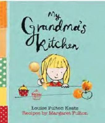 My Grandma's Kitchen by Louise Fulton Keats, Margaret Fulton