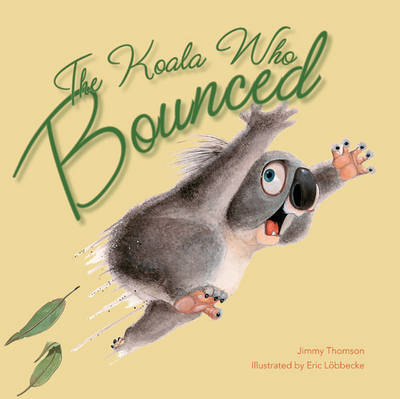 The Koala Who Bounced by Jimmy Thomson