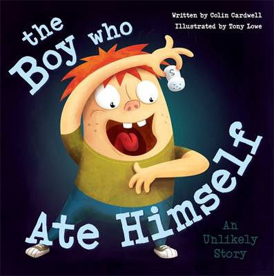 The Boy Who Ate Himself by Colin Cardwell