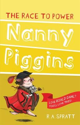 Nanny Piggins and the Race to Power 8 by R.A. Spratt