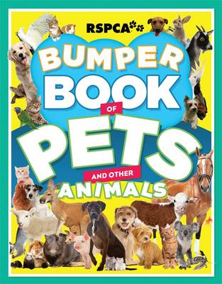 R.S.P.C.A. Bumper Book of Pets and Other Animals by Lex Hirst